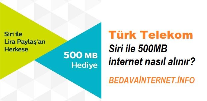 Türk Telekom Siri ile 500MB internet nasıl alınır?