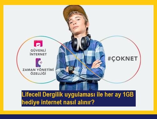 Lifecell Dergilik uygulaması ile her ay 1GB hediye internet nasıl alınır?