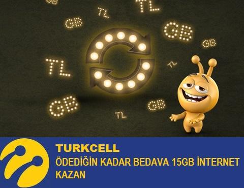 TURKCELL ÖDEDİĞİN KADAR BEDAVA 15 GB İNTERNET KAZAN